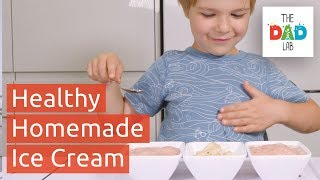How To Make Healthy Ice Cream With Kids | Easy Recipe