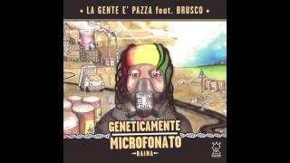 LA GENTE E' PAZZA Brusco & Raina Villa Ada Posse - Geneticamente Microfonato 2016