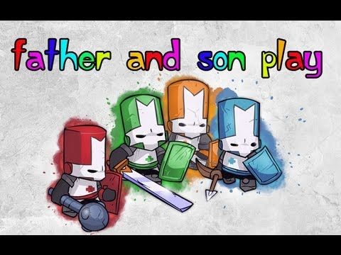 Father and Son Play: Castle Crashers