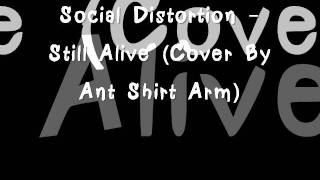 Social Distortion - Still Alive (Cover By Ant Shirt Arm).mp3.00b.wmv