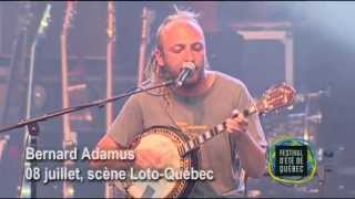 Download Bernard Adamus - Festival d'été de Québec 2013 MP3 song and Music Video