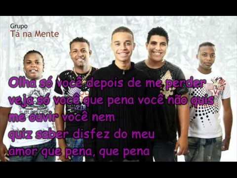 Grupo Tá na Mente (Música e Letra) Tarde Demais