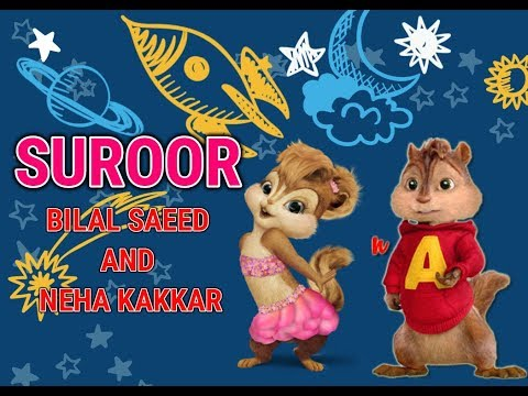Suroor - Neha Kakkar & Bilal Saeed | Official Video | Chipmunks Version