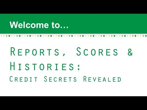 Reports, Scores & Histories: Credit Secrets Revealed #GetSavvy Webinar Recording