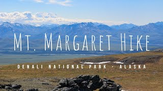 Mt Margaret hike - Denali National Park Alaska