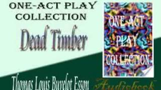 Dead Timber Thomas Louis Buvelot Esson audiobook