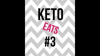 Keto Eats #3 | What Im Eating While In Ketosis | Ketogenic Diet