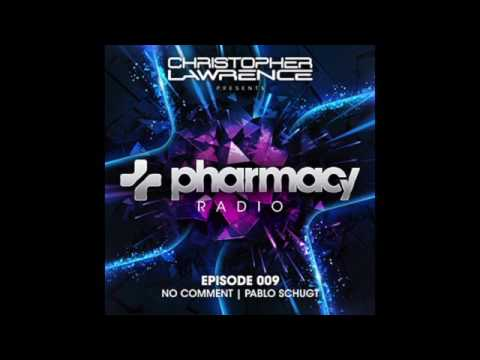Christopher Lawrence - Pharmacy Radio #009 w/ guests No Comment & Pablo Schugt