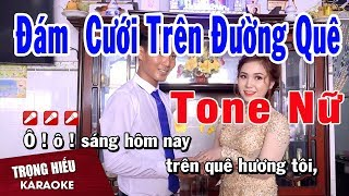 Karaoke Đám Cưới Trên Đường Quê Tone Nữ Nhạc Sống | Trọng Hiếu