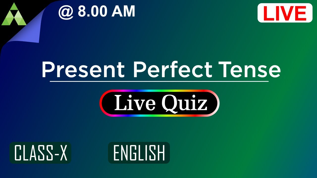 Present Perfect Tense | Live  Quiz | English Grammar | class 10 | Aveti Live