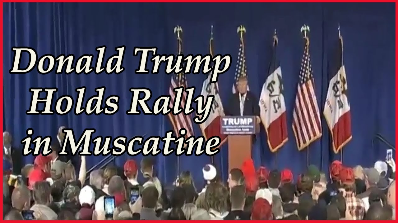 Donald Trump Holds Rally in Muscatine. (2016) - YouTube - Linkis.com