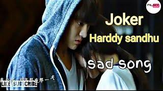 JOKER HARDY SANDHU FULL SONG   Latest Video Very emotional song😭😭😭  Joker   Filmyhit.