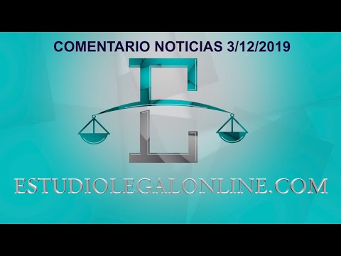 Comentarios Noticias Estudiolegal 3/12/2019 www.estudiolegalonline.com