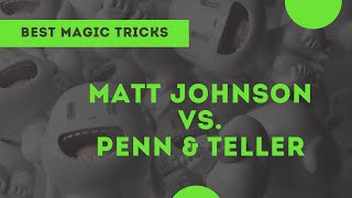 [Magic] Matt Johnson vs. Penn and Teller