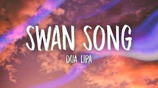 Download Dua Lipa - Swan Song (Lyrics) Mp3