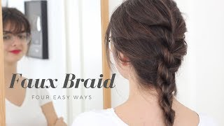Four Ways To Faux Braid | Hair Tutorial