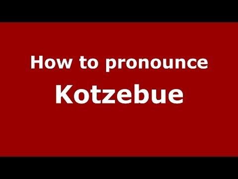 How to pronounce Kotzebue (Russian/Russia) - PronounceNames.com