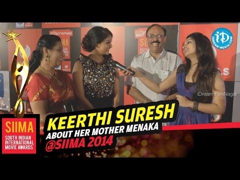 Keerthi Suresh about her Mother Menaka Suresh @ SIIMA 2014, Malaysia