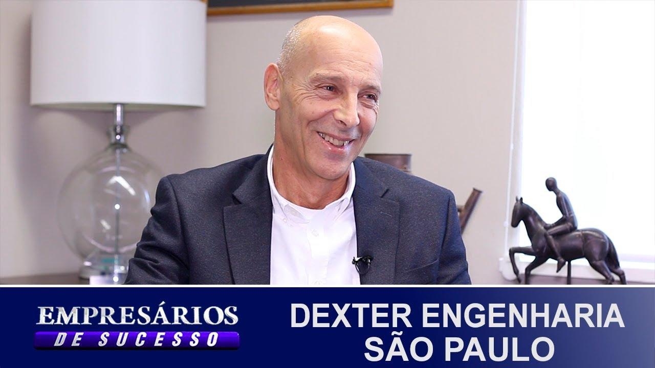 DEXTER ENGENHARIA, SÃO PAULO, EMPRESÁRIOS DE SUCESSO