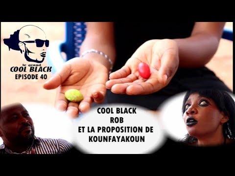 EPS 40 : COOL BLACK , ROB Et La Proposition De KOUNFAYAKOUN