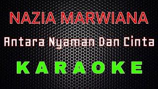 Download Nazia Marwiana - Antara Nyaman Dan Cinta (Karaoke) | LMusical