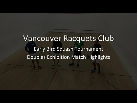 Vancouver Racquets Club Doubles Exhibition | Early Bird Squash Tournament 2017