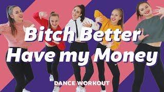 """BITCH BETTER HAVE MY MONEY REMIX"" - RIHANNA  | Dance Workout | Easy Fitness Dance | Choreography"