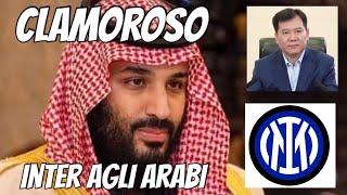 CLAMOROSO!!!  INTER AGLI ARABI - JUVENTUS NEWS