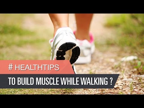 how to build muscle while walking leg strengthening exercises