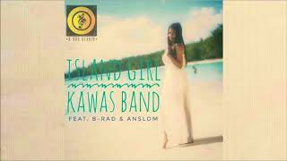 Kawas Band - Island Girl ft B-Rad & Anslom