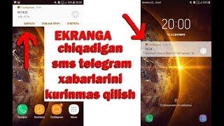Ekran yuziga chiqib qoladigan sms telegram xabarlarini kurinmas qilish
