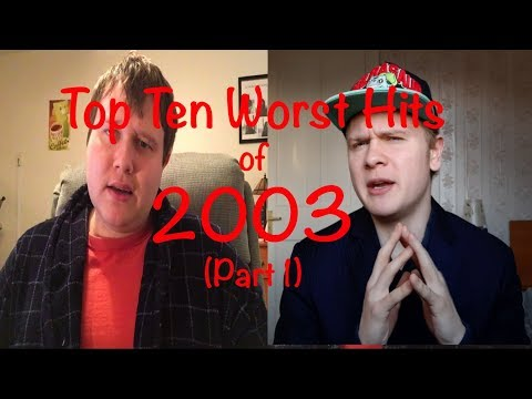The Top Ten Worst Hit Songs of 2003 (Part 1) (ft. The Social Tune)