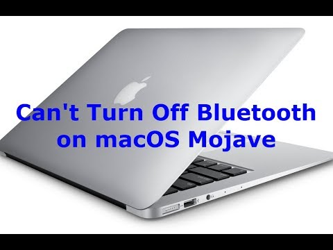 Can't turn off Bluetooth on macOS Mojave (Solved)