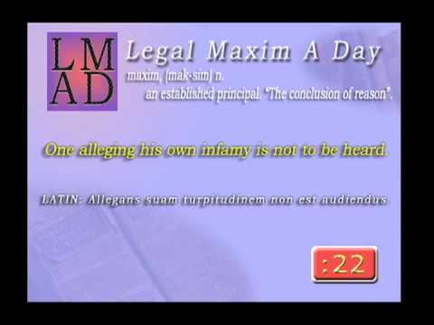 "Legal Maxim A Day - May 31st 2013 - ""One alleging his own infamy..."""