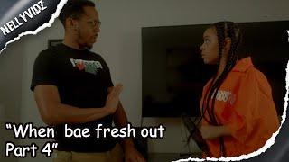 When bae fresh out part 4  Friday parody