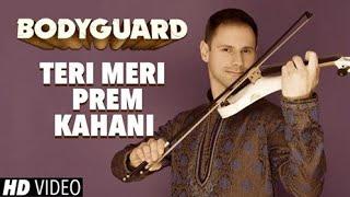 Teri Meri Prem Kahani Instrumental Violin Cover (Teri Meri Prem Kahani Bodyguard)