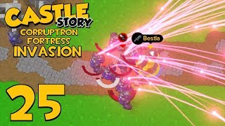Castle Story Invasion on Corruptron Fortress - Part 25 - WE WIN?