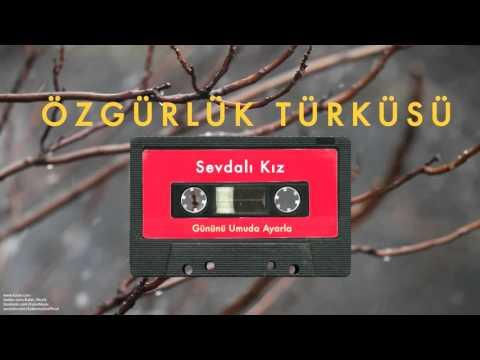 Özgürlük Türküsü - Sevdalı Kız [ Gününü Umuda Ayarla © 1993 Kalan Müzik ]