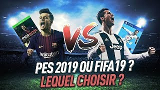 PES 2019 MIEUX QUE FIFA 19 ? LEQUEL CHOISIR ?