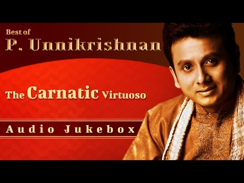 Best Of Unnikrishnan  Tamil Songs  Hindu Devotional Songs  P Unnikrishnan  Carnatic Vocal
