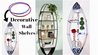 HOW TO MAKE DECORATIVE SHELVES WITH HOOPS|  QUICK & EASY SHELVES| Home Organization Shelves 2019
