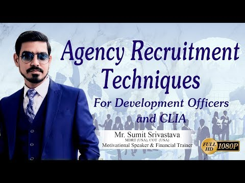 Agency Recruitment Techniques In Life Insurance For DOs/CLIAs/LIC Agents  - By Sumit Srivastava