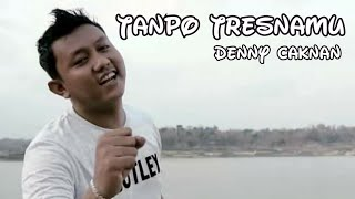 Download lagu Tanpo Tresnamu Denny Caknan Bikin Baper Oficial Lirik