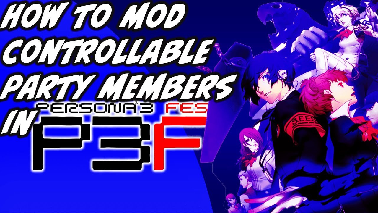 How To Mod Controllable Party Members In Persona 3 FES Tutorial (PCSX2 1 5)
