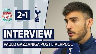INTERVIEW | PAULO GAZZANIGA POST LIVERPOOL | Liverpool 2-1 Spurs