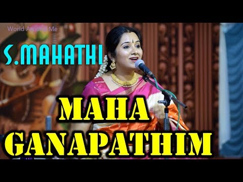 Maha Ganapathim Manasa Smarami by S.Mahathi | Carnatic Vocal |
