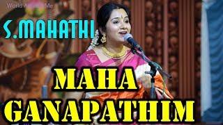 Maha Ganapathim Manasa Smarami by S.Mahathi | Carnatic Vocal |