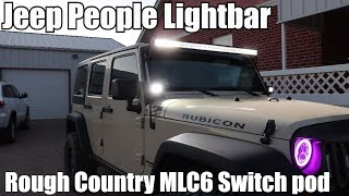 Jeep People Lightbar + Rough Country MLC6 Switch Pod