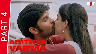 Adithya Varma | Part 4 | New Hindi Dubbed Movie | Dhruv Vikram, Banita Sandhu | Full HD