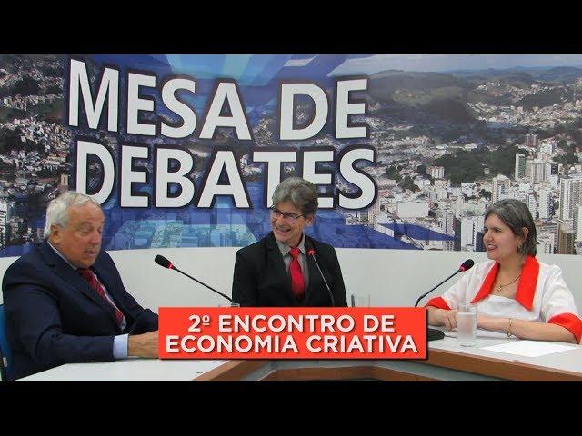 2º ENCONTRO DE ECONOMIA CRIATIVA | MESA DE DEBATES 22.08